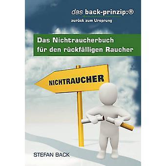 Das Nichtraucherbuch fr den rckflligen Raucher av tillbaka & Stefan