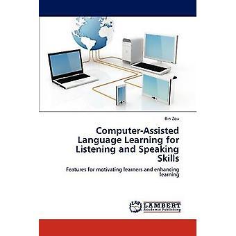 ComputerAssisted taal leren voor luister- en spreekvaardigheid vaardigheden door Zou & Bin