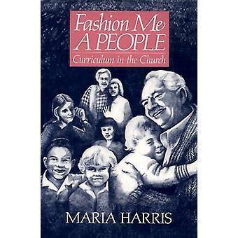 Fashion Me a People - Läroplan i kyrkan av Maria Harris - 97806