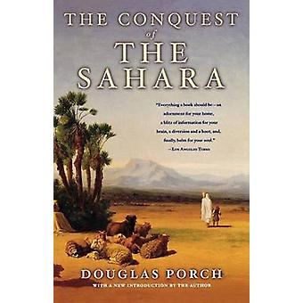 The Conquest of the Sahara by Douglas Porch - 9780374128791 Book