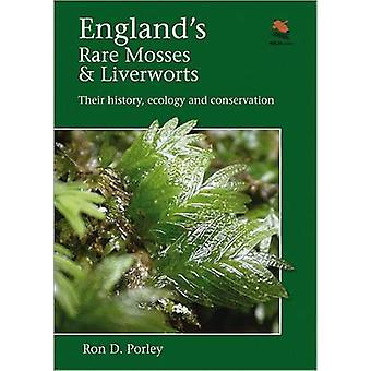 England's Rare Mosses and Liverworts - Their History - Ecology - and C