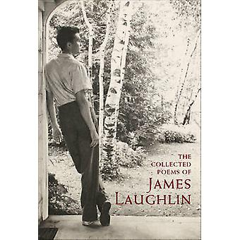 The Collected Poems of James Laughlin by James Laughlin - Peter Glass