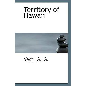 Territory of Hawaii by Vest G G - 9781113244185 Book