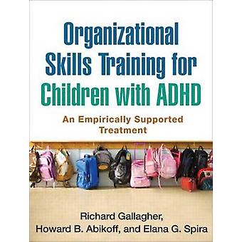 Organizational Skills Training for Children with ADHD - An Empirically
