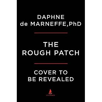 The Rough Patch - Marriage and the Art of Living Together by Daphne De