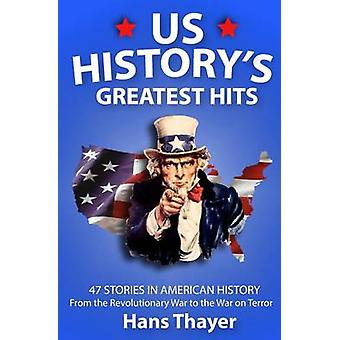Us History - Greatest Hits - 47 Stories in American History - From the R