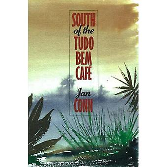 South of the Tudo Bern Cafe by Jan Conn - 9781550650082 Book