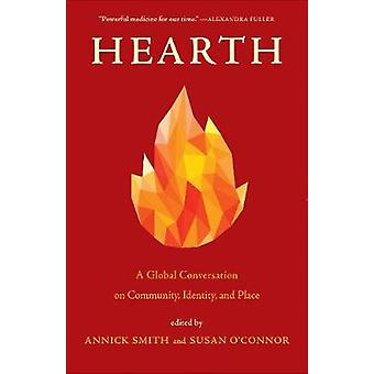 Hearth - A Global Conversation on Identity - Community - and Place by