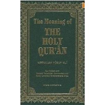 The Meaning of the Holy Qur'an by Yousuf Ali Abdullah - 9781590080252