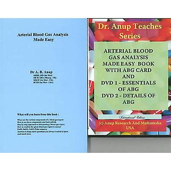 ABG - Arterial Blood Gas Analysis Made Easy by A. B. Anup - 978160335