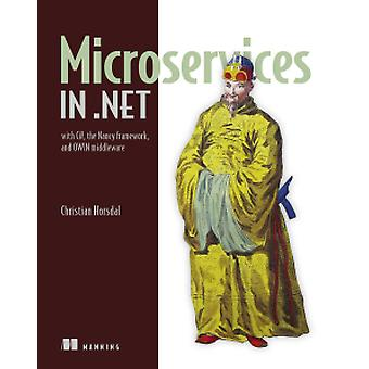 Microservices in .NET Core - With Examples in NancyFx by Christian Hor