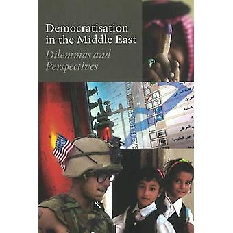 Democratisation in the Middle East - Dilemmas and Perspectives by Birg