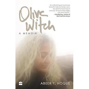Olive Witch - A Memoir by Abeer Y. Hoque - 9789351777007 Book