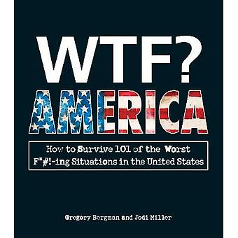 WTF America by Bergman & Gregory
