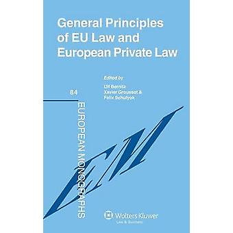 General Principles of Eu Law and European Private Law by Bernitz