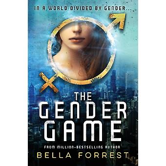 The Gender Game by Forrest & Bella