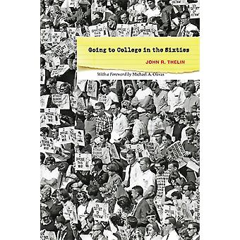Going to College in the Sixties by John R. Thelin