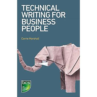Technical Writing for Business People by Marshall & Carrie