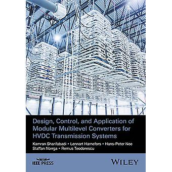Design Control and Application of Modular Multilevel Conve by Kamran Sharifabadi