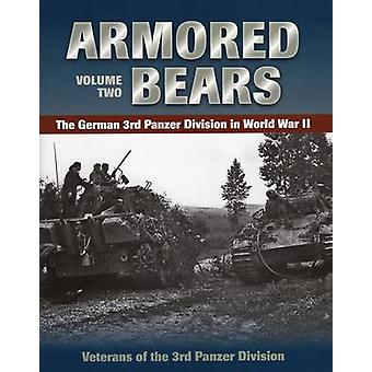 Armored Bears - Volume 2 - The German 3rd Panzer Division in World War