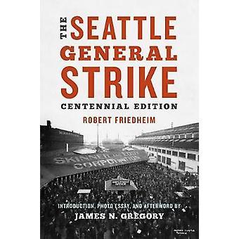 The Seattle General Strike by The Seattle General Strike - 9780295744