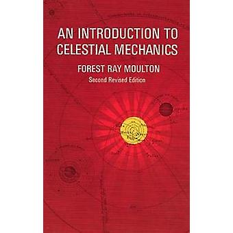 An Introduction to Celestial Mechanics by Moulton & F.R.