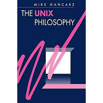 The Unix Philosophy by Gancarz & Mike