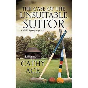 The Case of The Unsuitable Suitor by Ace & Cathy