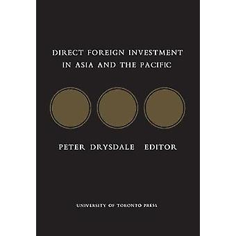 Direct Foreign Investment in Asia and the Pacific by Drysdale & Peter D.