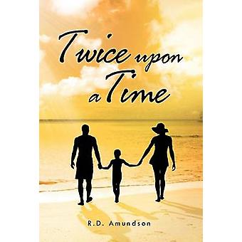 Twice Upon a Time by Amundson & R. D.