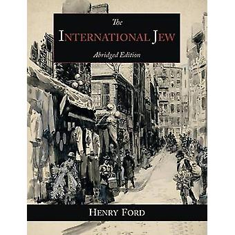 The International Jew The Worlds Foremost ProblemAbridged  Edition by Ford & Henry