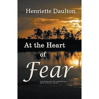 At the Heart of Fear by Daulton & Henriette