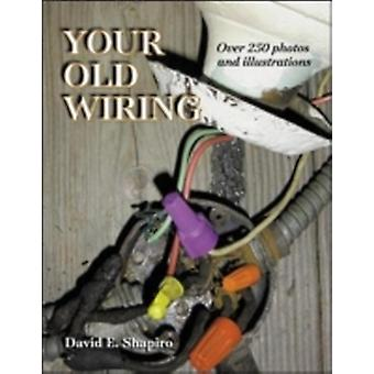 Your Old Wiring by Shapiro & David