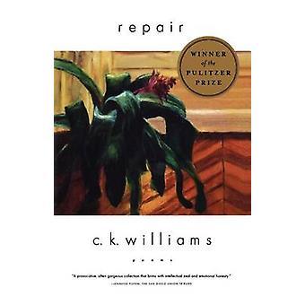 Repair Poems by Williams & C. K.