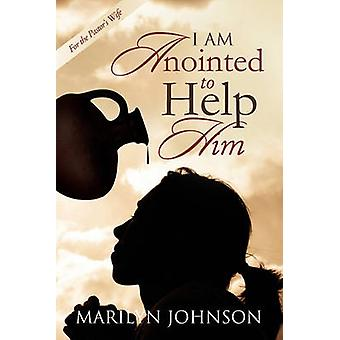 I Am Anointed to Help Him by Johnson & Marilyn
