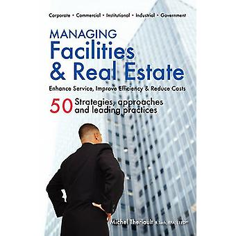 Managing Facilities  Real Estate by Theriault & Michel