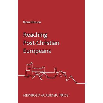 Reaching PostChristian Europeans by Ottesen & Bjrn