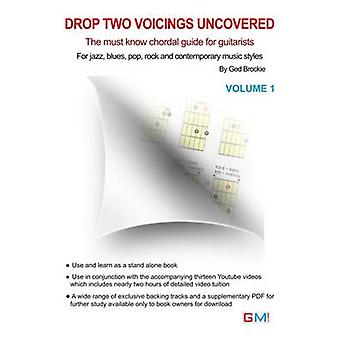 Drop Two Voicings Uncovered Volume 1 The Must Know Chordal Book for Guitarists for Jazz Blues Pop Rock and Contemporary Guitarists by Ged & Brockie