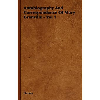Autobiography and Correspondence of Mary Granville  Vol 1 by Delany