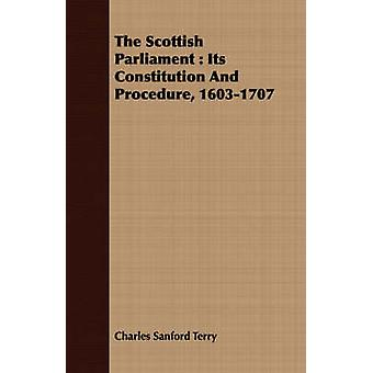 The Scottish Parliament  Its Constitution And Procedure 16031707 by Terry & Charles Sanford