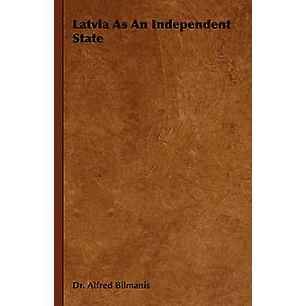 Latvia as an Independent State by Bilmanis & Alfred