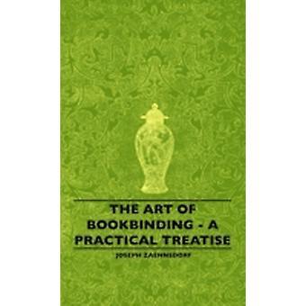 The Art Of Bookbinding  A Practical Treatise by Zaehnsdorf & Joseph