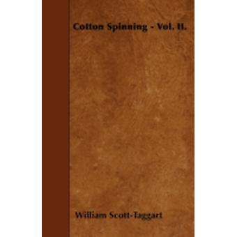 Cotton Spinning  Vol. II. by ScottTaggart & William
