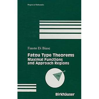 Fatou Type Theorems  Maximal Functions and Approach Regions by Di Biase & F.