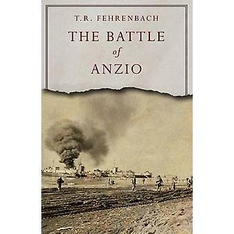 The Battle of Anzio by Fehrenbach & T. R.