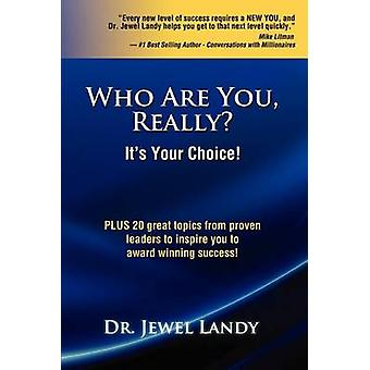 Who Are You Really Its Your Choice by Landy & Dr Jewel