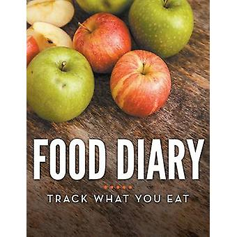 Food Diary Track What You Eat by Publishing LLC & Speedy