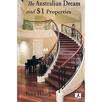 The Australian Dream and 1 Properties by Huang & Peter Yong