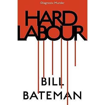 Hard Labour by Bateman & Bill