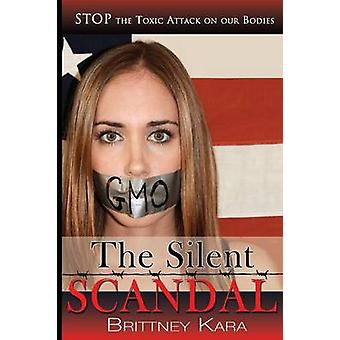 The Silent Scandal Stop the Toxic Attack on Our Bodies by Kara & Brittney